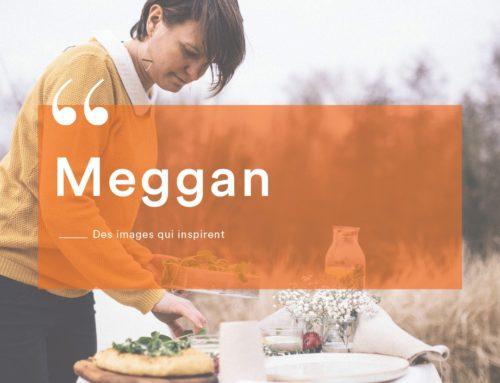 Des images qui inspirent… By Meggan Verschoore