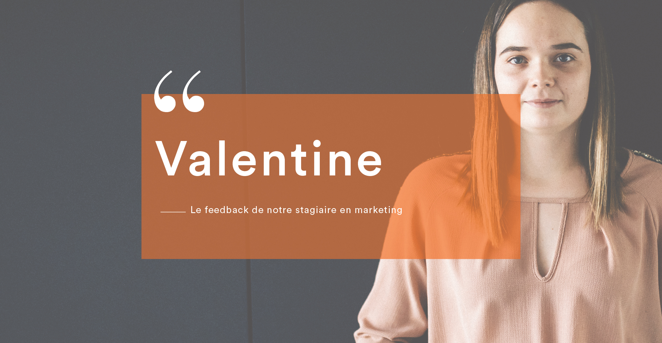Interview de notre stagiaire en marketing & communication